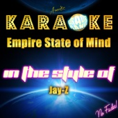 Empire State of Mind (In the Style of Jay-Z) [Karaoke Version]