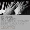 Ryuichi Sakamoto: Playing the Piano North America Tour 2010 - SEATTLE ジャケット写真
