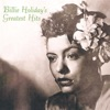 'Tain't Nobody's Business If I Do - Billie Holiday