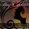 Hey Carolina (feat. John Rotola, Katy McAllister, Eppic) - Single, Jeff Hendrick, John Rotola, Katy McAllister & Eppic