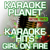 Girl On Fire (Karaoke Version) [Originally Performed By Alicia Keys]