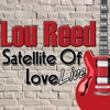 Satellite of Love: Live, Lou Reed