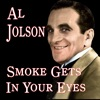 Smoke Gets In Your Eyes, Al Jolson