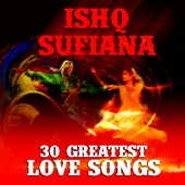 Various Artists - Ishq Sufiana - 30 Greatest Love Songs artwork