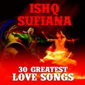 Various Artists - Ishq Sufiana - 30 Greatest Love Songs artwork