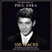 The Very Best of Paul Anka - 100 Tracks Including His Greatest Hits and Most Requested Favourites (Remastered Version)