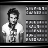 Bullet Train (feat. Joni Fatora) - Stephen Swartz Cover Art