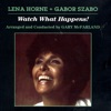 Watch What Happens  - Lena Horne & Gabor Szabo