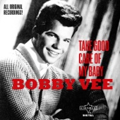 Take Good Care of My Baby - Bobby Vee