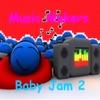 Baby Jam 2, Music Makers