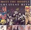 Mott the Hoople: Greatest Hits, Mott the Hoople