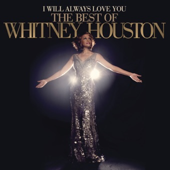 I Will Always Love You – The Best of Whitney Houston – Whitney Houston
