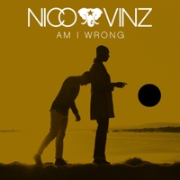 Nico & Vinz - Am I Wrong