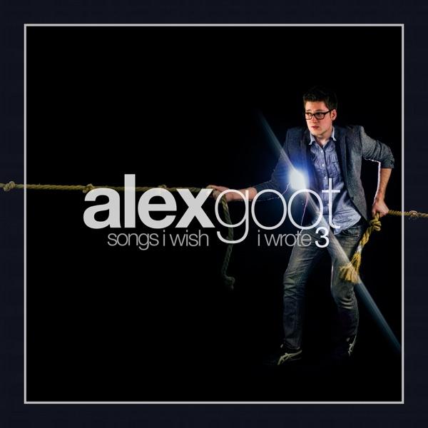 Songs I Wish I Wrote Vol 3 Alex Goot CD cover