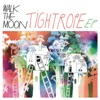 Tightrope - EP, Walk the Moon