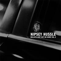 Bullets Ain't Got No Name, Vol  2 - Nipsey Hussle MP3