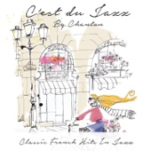 C'est du jazz (Classic French Hits in Jazz)