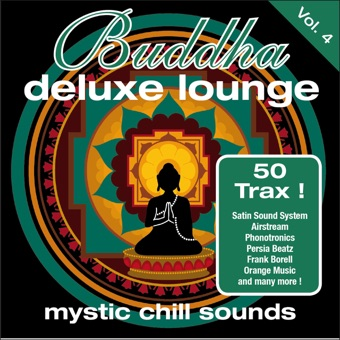 Buddha Deluxe Lounge, Vol. 4 – Mystic Chill Sounds – Various Artists