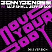 Move Your Body (Benny Benassi Vs. Marshall Jefferson) - EP (2012 Version) - Single