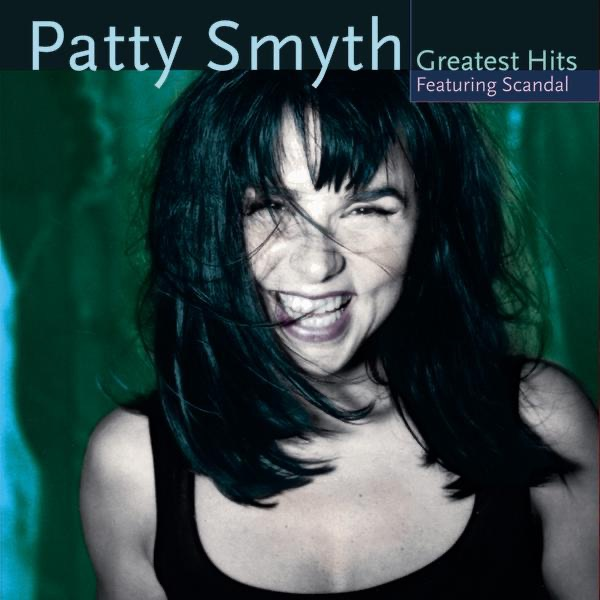Greatest Hits Featuring Scandal by Patty Smyth