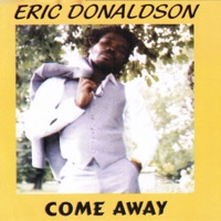 Come Away - Eric Donaldson MP3 - inunlomul