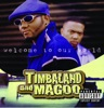 Welcome To Our World, Magoo & Timbaland