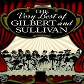 The Very Best of Gilbert & Sullivan - The D'Oyly Carte Opera Company