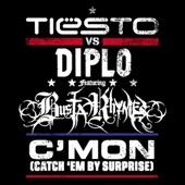 C'mon (Catch 'Em By Surprise) [Tiësto vs. Diplo] [feat. Busta Rhymes] - Single