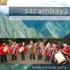 From the Heart of South America - Kollasuyumanta Pacha, Sacambaya