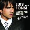 Llueve Por Dentro (Live) - Single, Luis Fonsi