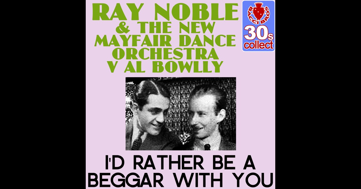 Al Bowlly - Ray Noble And His Orchestra Ray Noble And His New Mayfair Orchestra Memories Of Al Bowlly Volume 1