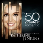The 50 Greatest Romantic Pieces By Katherine Jenkins
