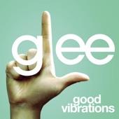 Good Vibrations (Glee Cast Version) - Single