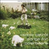 Songs for Polarbears - Snow Patrol
