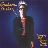 Squeezing Out Sparks + Live Sparks (Remastered) - Graham Parker