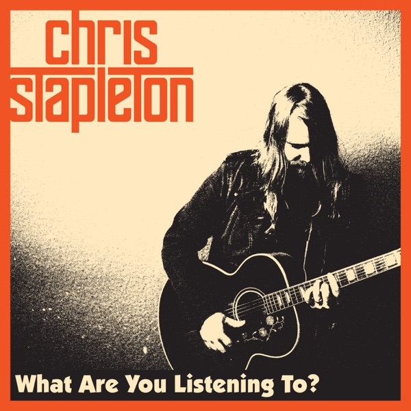 What Are You Listening To - Single Chris Stapleton CD cover