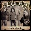 Rain Wizard - EP, Black Stone Cherry