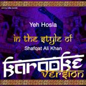 [Download] Yeh Hosla (In the Style of Shafqat Ali Khan) [Karaoke Version] MP3