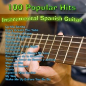 100 Popular Hits - Instrumental Spanish Guitar