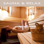 Sauna & Relax vol.2 - Relax Massage Music, Nature Sounds and Classic Calming Music for your Well Being in Spa, Hamman, Sauna & Relaxing Massage