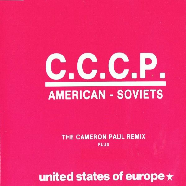 American Soviets (The Cameron Paul Remix) by C.C.C.P.