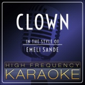 Clown (Karaoke Version) [In the Style of Emeli Sande]