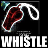 Whistle (Flo Rida Tribute) [Karaoke 1] - The Deluxe Singles Whistle Karaokes