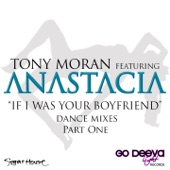 If I Was Your Boyfriend (Dance Mixes, Pt. 1) [feat. Anastacia]