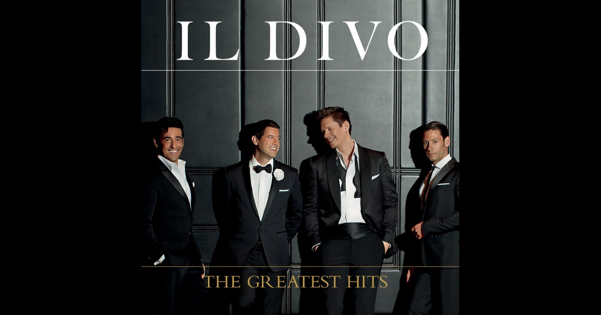 The greatest hits by il divo on apple music - Il divo songs ...