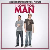 I Love You, Man - Official Soundtrack