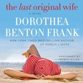 The Last Original Wife (Unabridged) - Dorothea Benton Frank Cover Art
