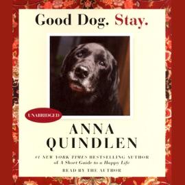 Good Dog. Stay. (Unabridged) - Anna Quindlen mp3 listen download