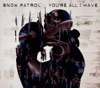 You're All I Have (UK Version) - EP, Snow Patrol