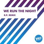We Run the Night (R.P. Remix) - KYRIA